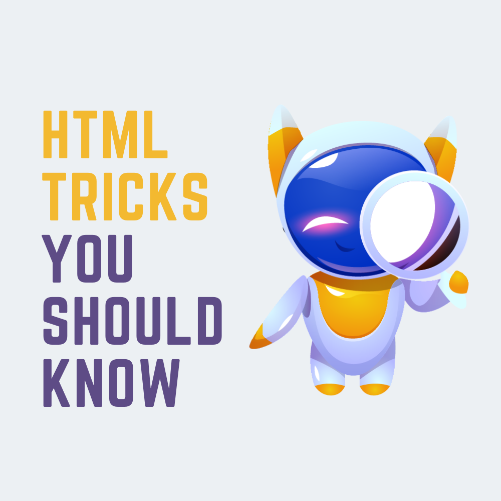 Html tricks you should know